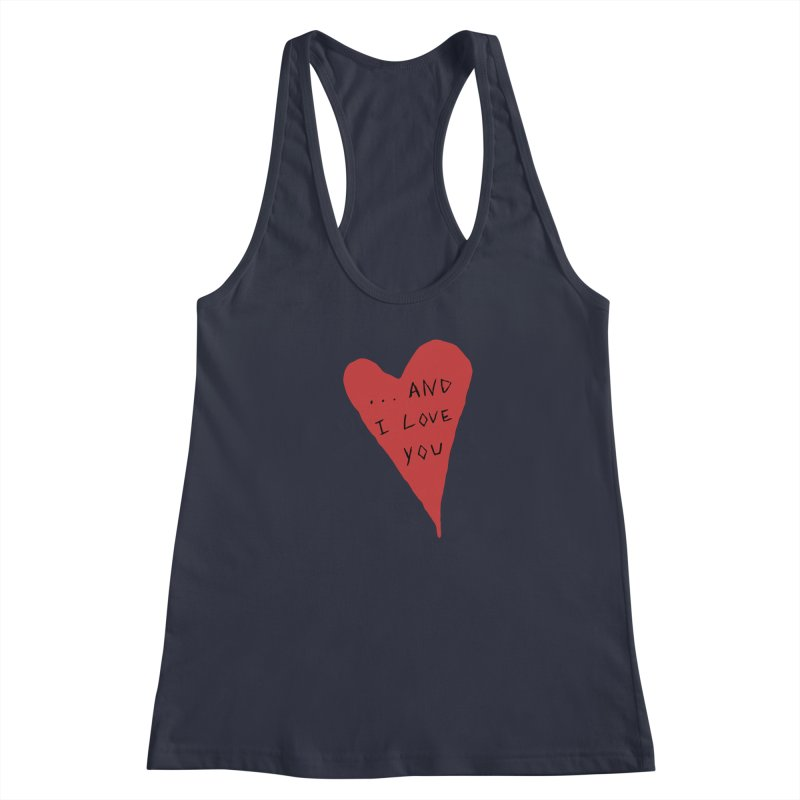 Lucy's Heart - And I Love You Women's Racerback Tank by The Little Fears