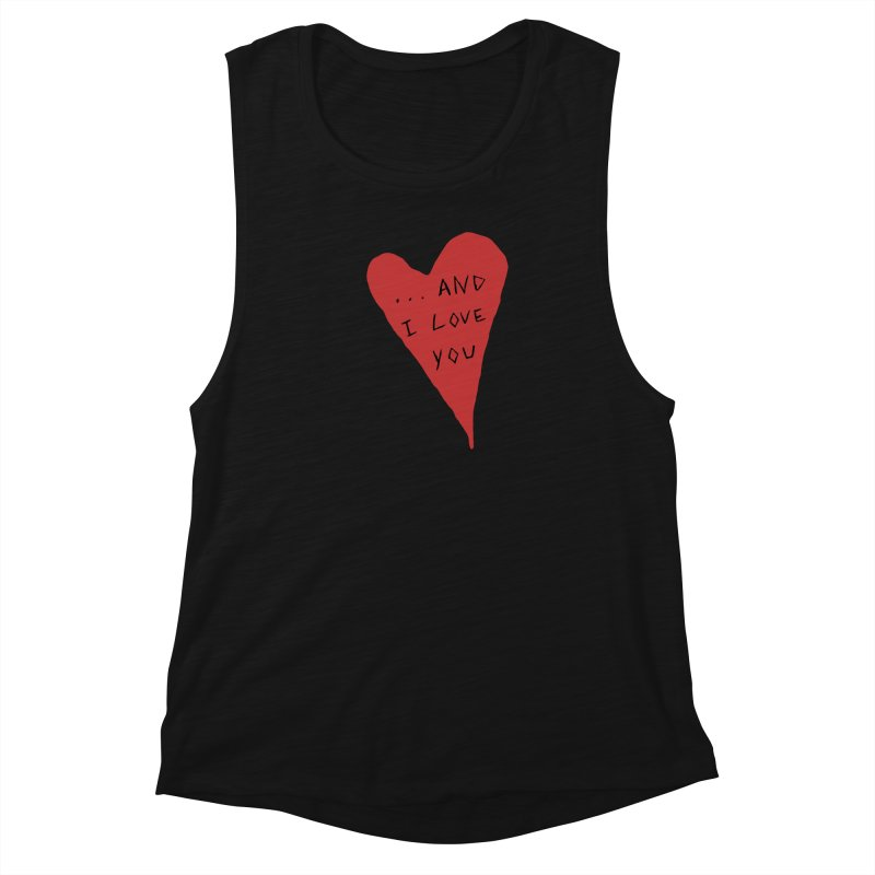 Lucy's Heart - And I Love You Women's Muscle Tank by The Little Fears