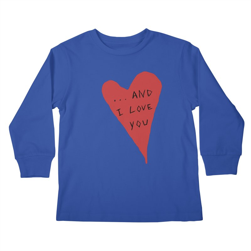 Lucy's Heart - And I Love You Kids Longsleeve T-Shirt by The Little Fears
