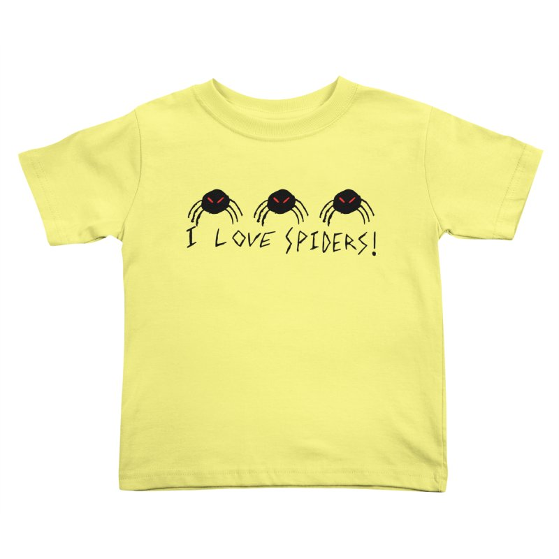I love spiders! Kids Toddler T-Shirt by The Little Fears