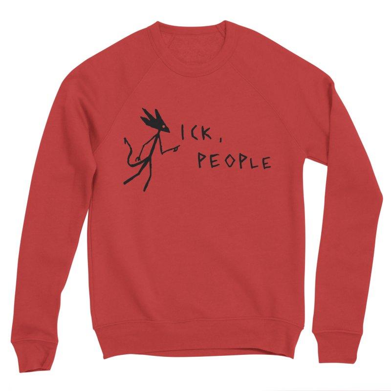 Ick people Men's Sponge Fleece Sweatshirt by The Little Fears