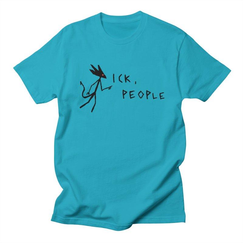Ick people Women's Regular Unisex T-Shirt by The Little Fears