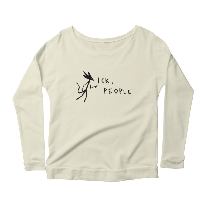 Ick people Women's Scoop Neck Longsleeve T-Shirt by The Little Fears