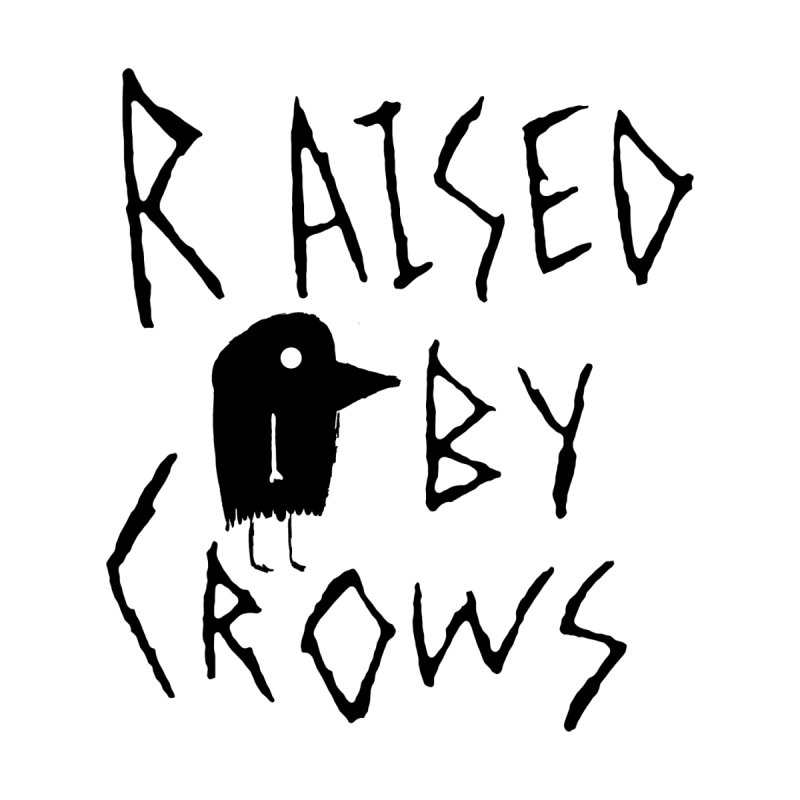 Raised by Crows Kids Baby T-Shirt by The Little Fears