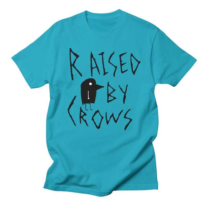 Raised by Crows Women's Regular Unisex T-Shirt by The Little Fears