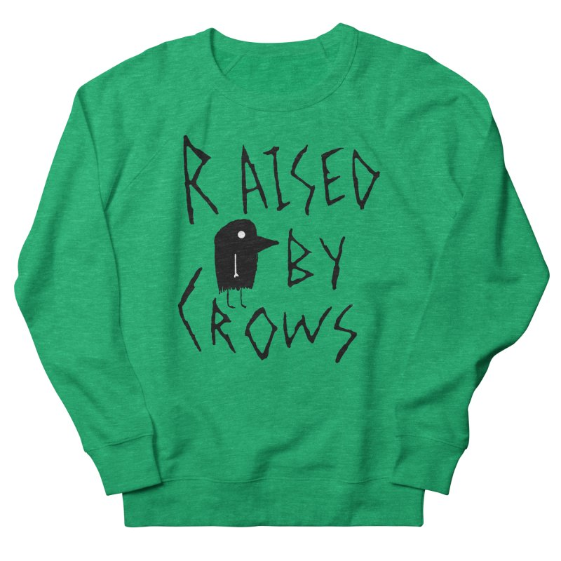Raised by Crows Women's Sweatshirt by The Little Fears