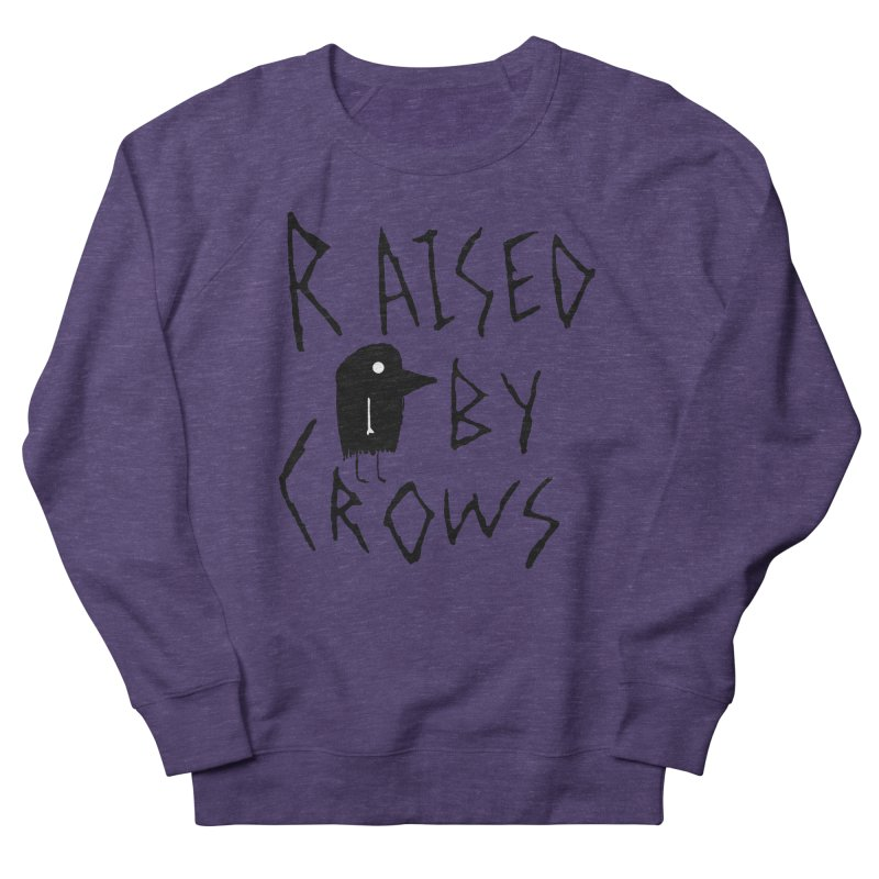 Raised by Crows Men's French Terry Sweatshirt by The Little Fears