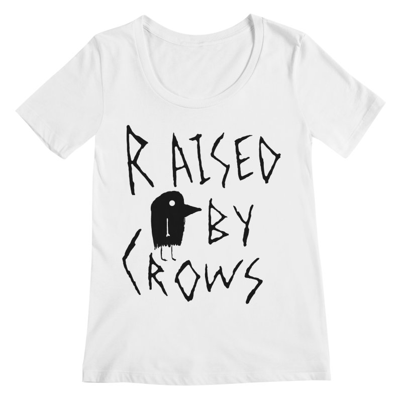 Raised by Crows Women's Regular Scoop Neck by The Little Fears