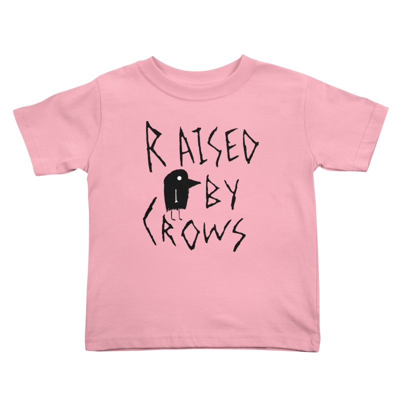 Raised by Crows Kids Toddler T-Shirt by The Little Fears