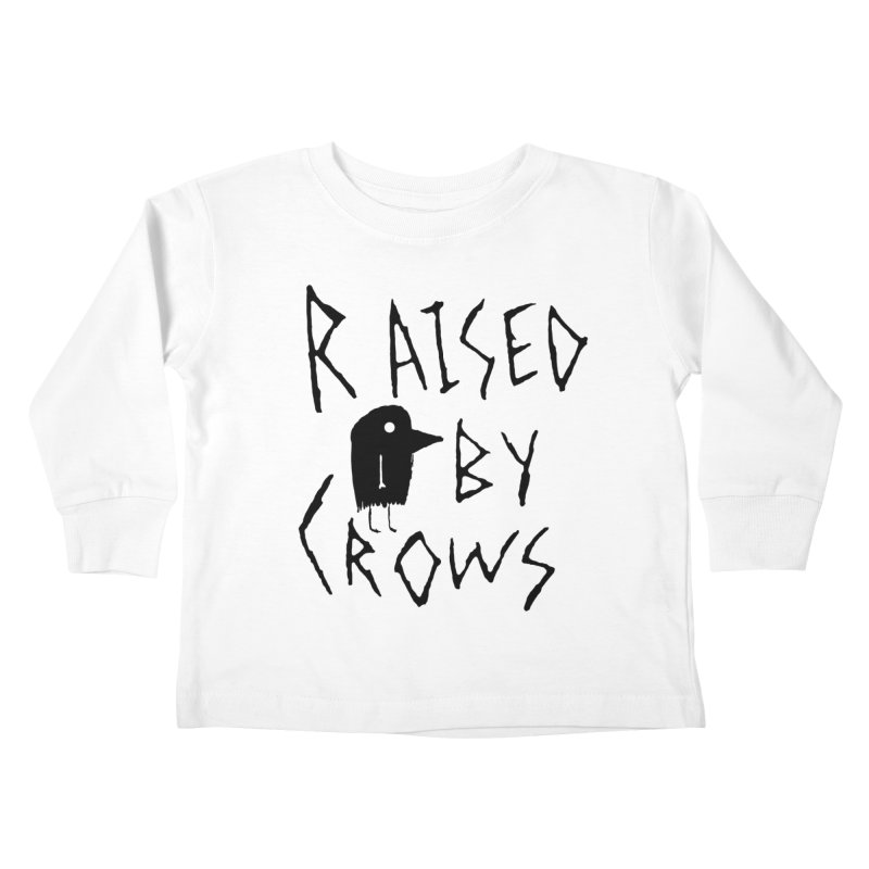 Raised by Crows Kids Toddler Longsleeve T-Shirt by The Little Fears