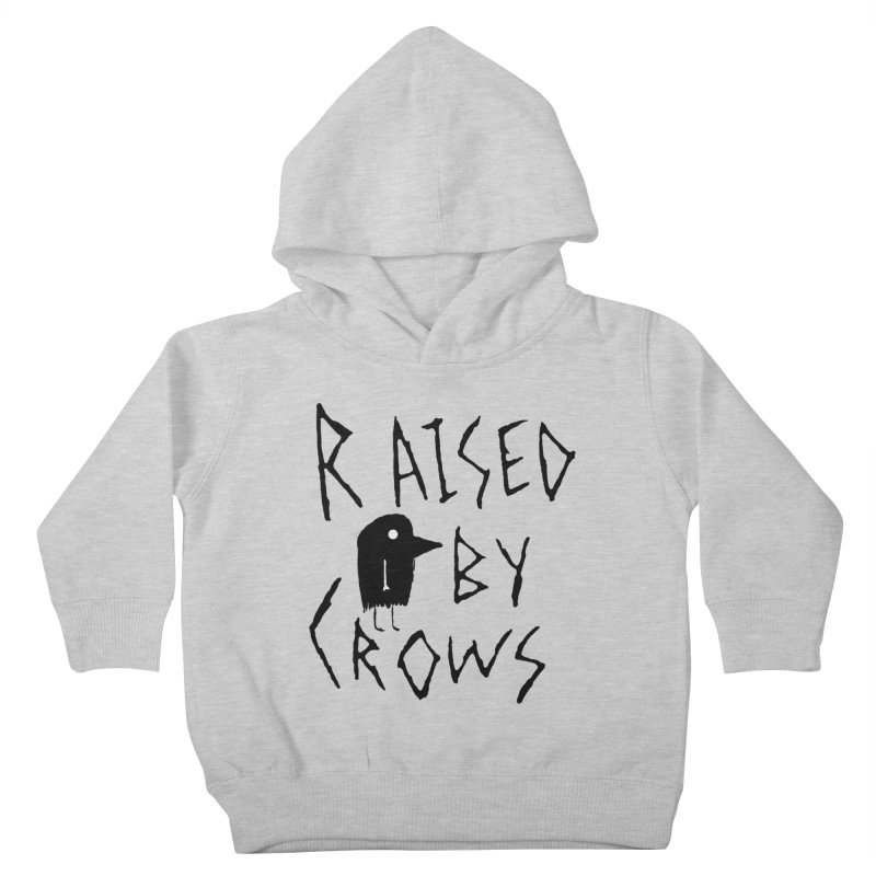 Raised by Crows Kids Toddler Pullover Hoody by The Little Fears