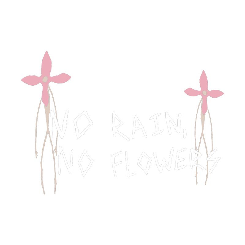 No rain, no flowers Women's Tank by The Little Fears