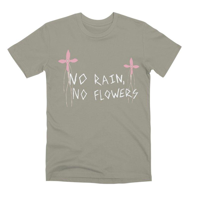 No rain, no flowers Men's Premium T-Shirt by The Little Fears