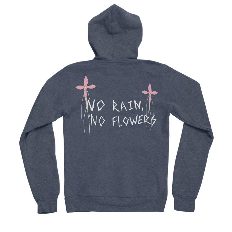 No rain, no flowers Women's Sponge Fleece Zip-Up Hoody by The Little Fears