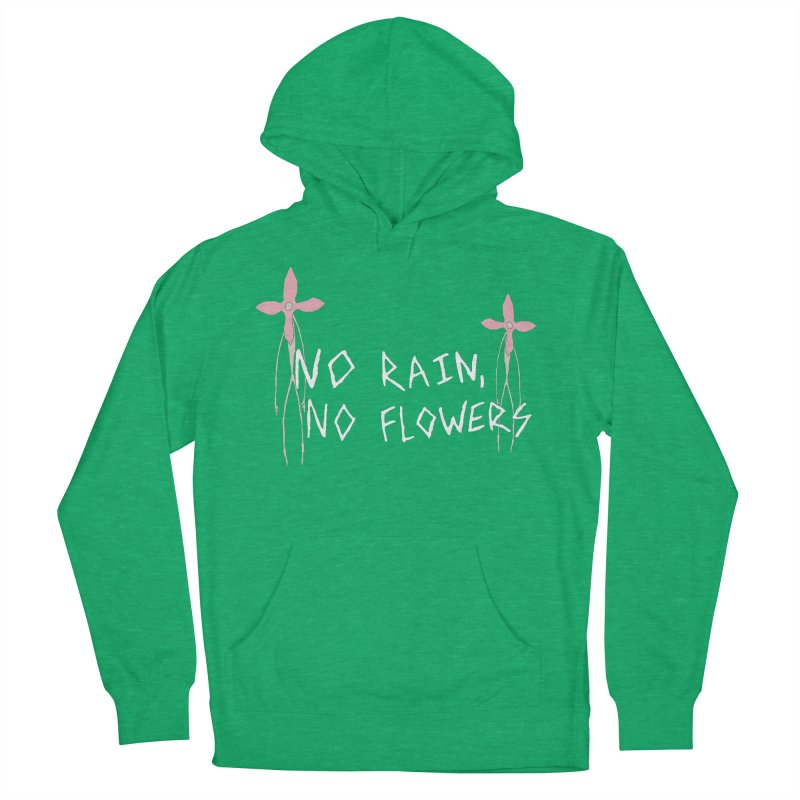 No rain, no flowers Women's French Terry Pullover Hoody by The Little Fears