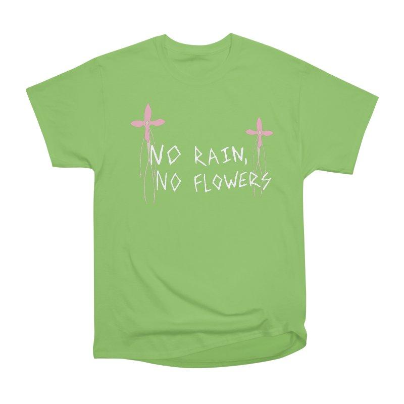 No rain, no flowers Women's Heavyweight Unisex T-Shirt by The Little Fears