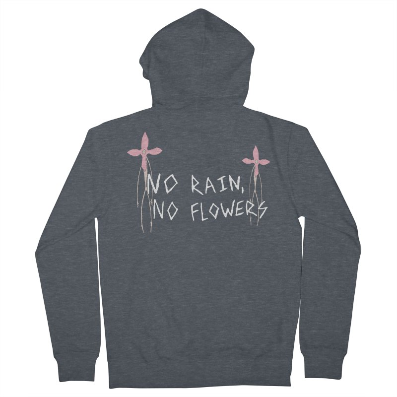 No rain, no flowers Men's French Terry Zip-Up Hoody by The Little Fears
