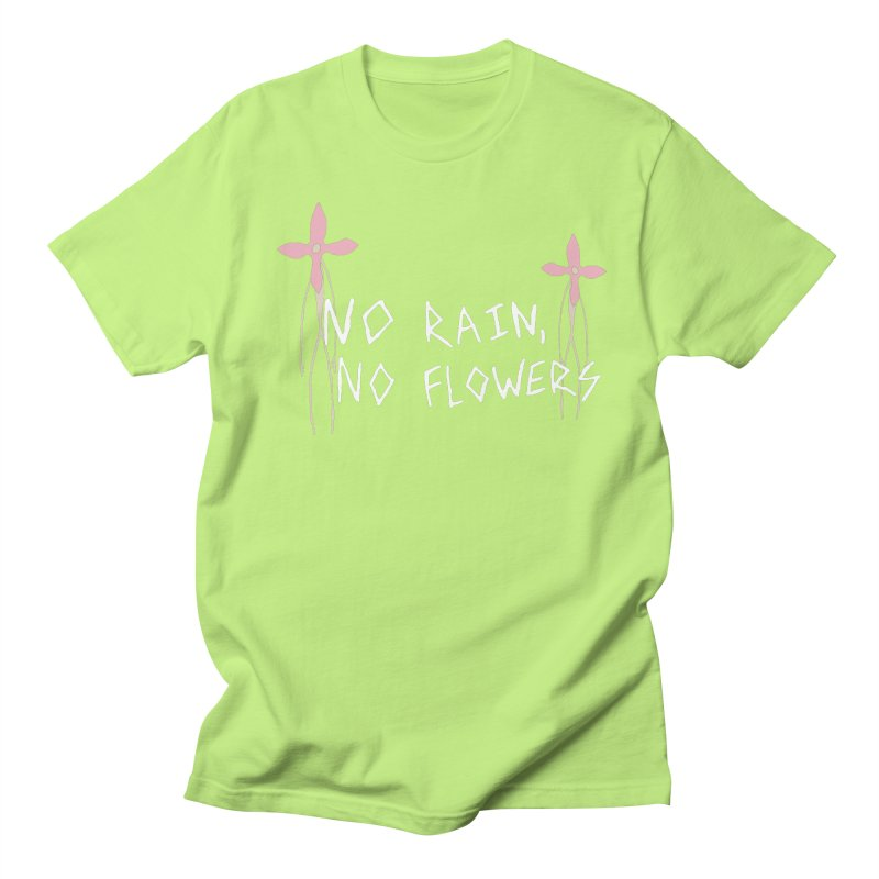 No rain, no flowers Women's Regular Unisex T-Shirt by The Little Fears