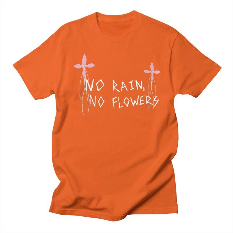 No rain, no flowers Women's Regular Unisex T-Shirt by The Little Fears
