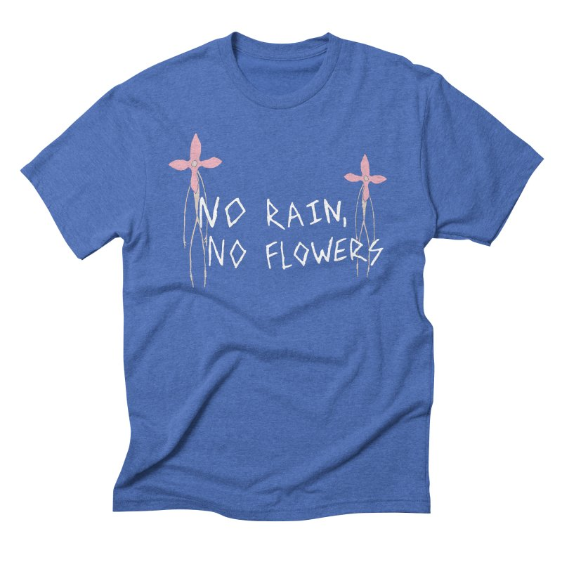 No rain, no flowers Men's T-Shirt by The Little Fears