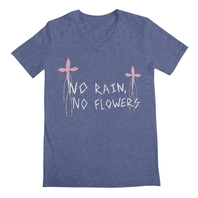 No rain, no flowers Men's V-Neck by The Little Fears