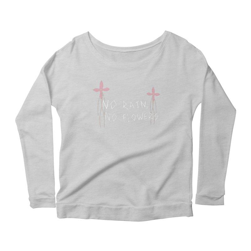No rain, no flowers Women's Scoop Neck Longsleeve T-Shirt by The Little Fears