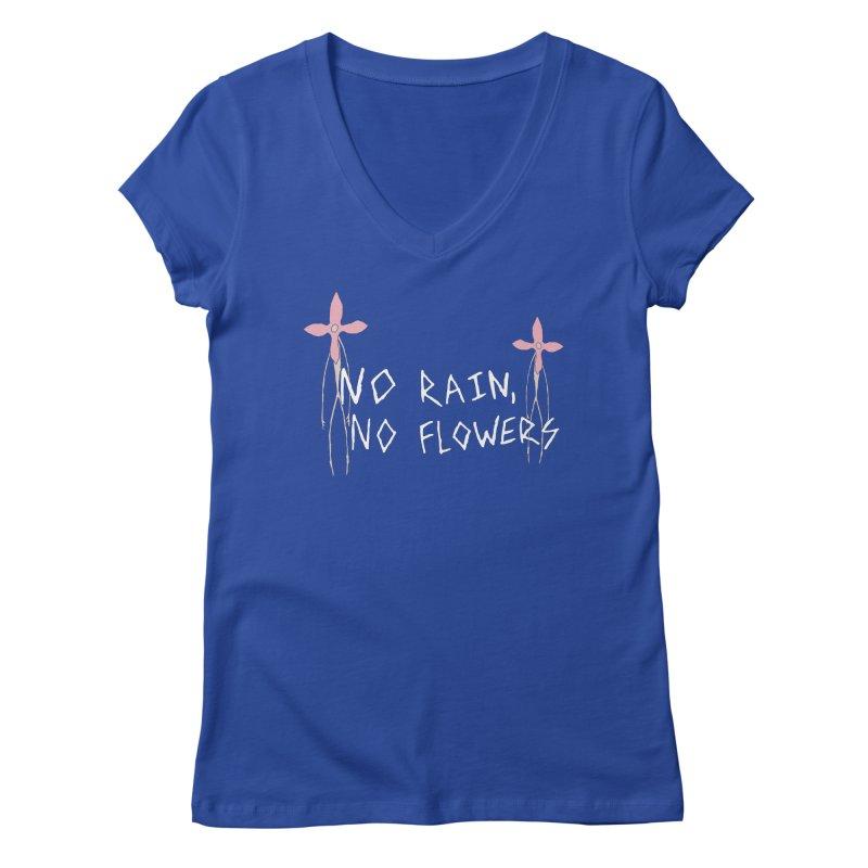 No rain, no flowers Women's Regular V-Neck by The Little Fears