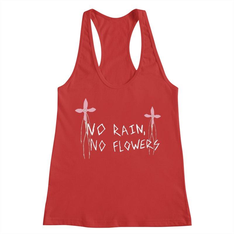 No rain, no flowers Women's Racerback Tank by The Little Fears