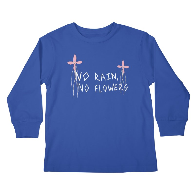 No rain, no flowers Kids Longsleeve T-Shirt by The Little Fears