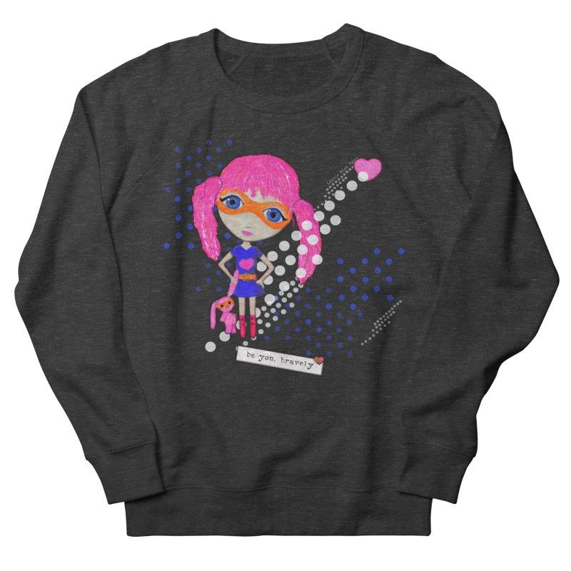 Bravely, She Took On The World Men's Sweatshirt by LittleMissTyne's Artist Shop