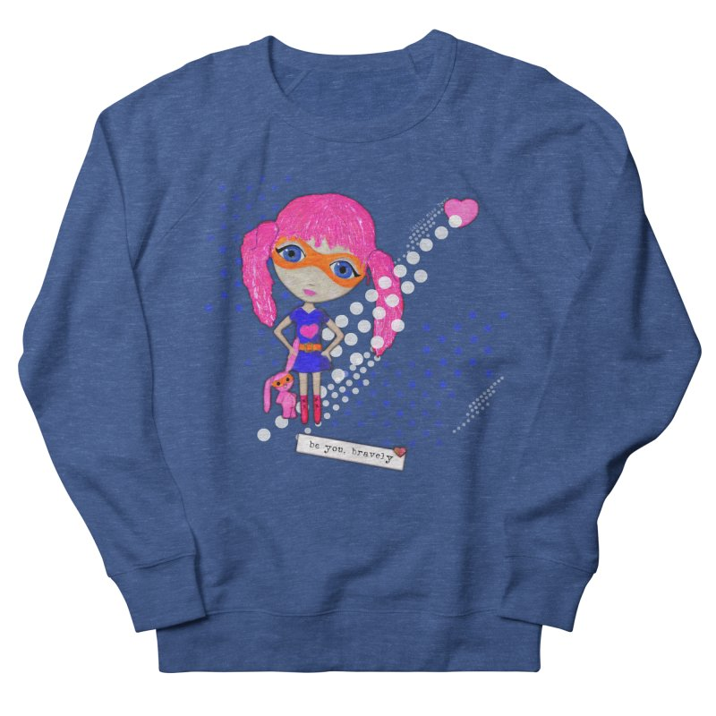 Bravely, She Took On The World Men's Sweatshirt by LittleMissTyne's Artist Shop