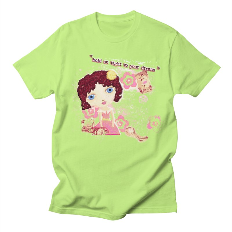 Hold On Tight To Your Dreams Men's T-Shirt by LittleMissTyne's Artist Shop