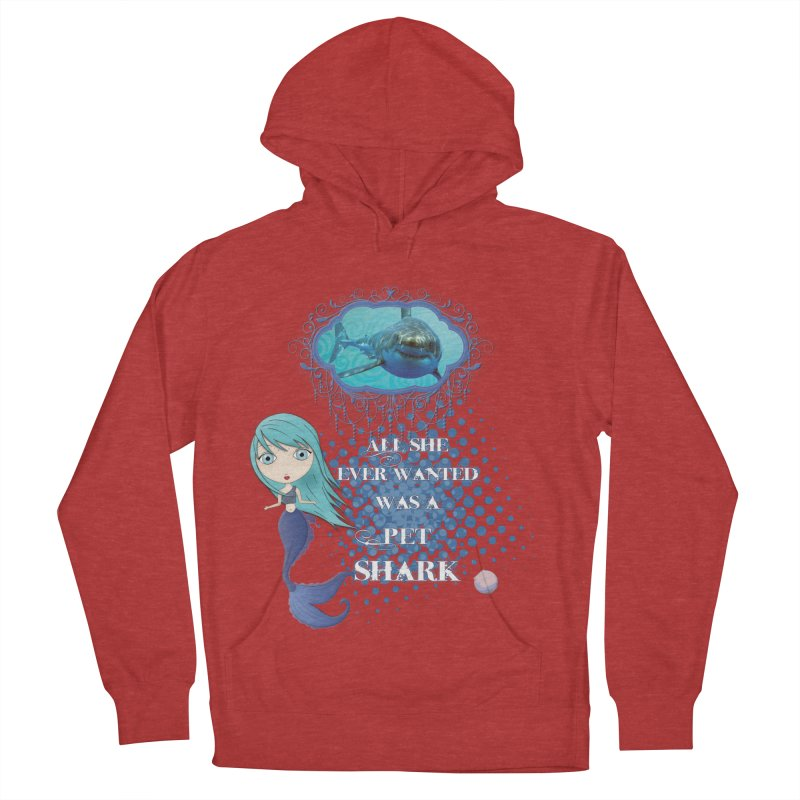All She Ever Wanted Was A Pet Shark Men's French Terry Pullover Hoody by LittleMissTyne's Artist Shop