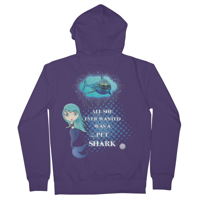 All She Ever Wanted Was A Pet Shark Women's French Terry Zip-Up Hoody by LittleMissTyne's Artist Shop