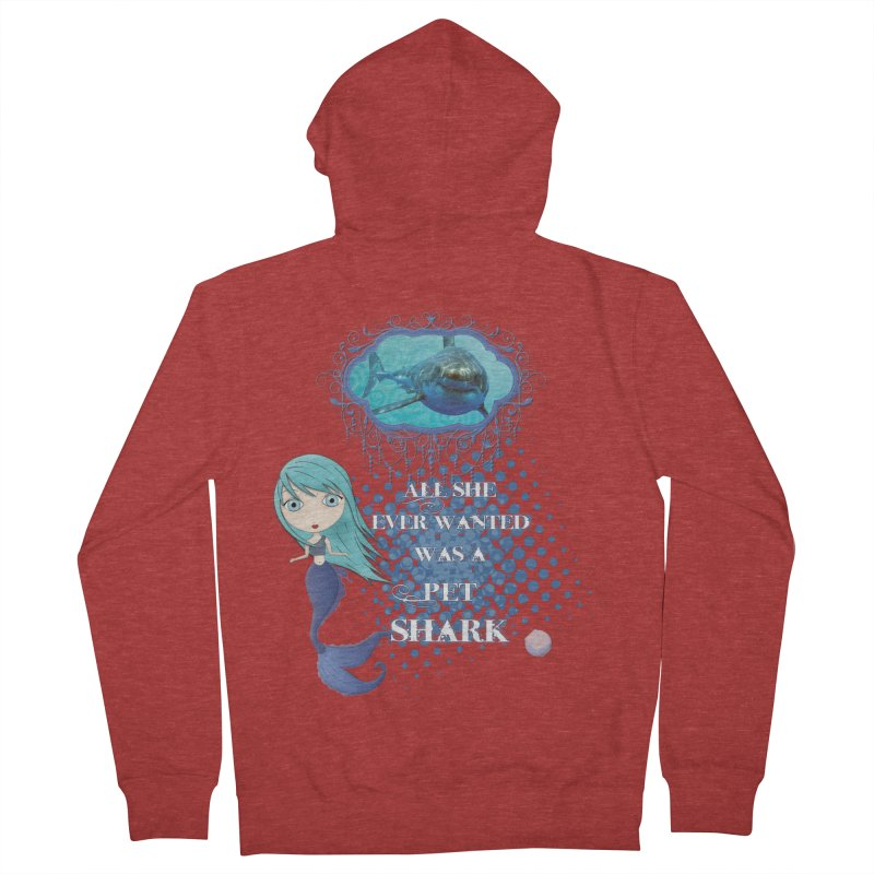 All She Ever Wanted Was A Pet Shark Men's French Terry Zip-Up Hoody by LittleMissTyne's Artist Shop