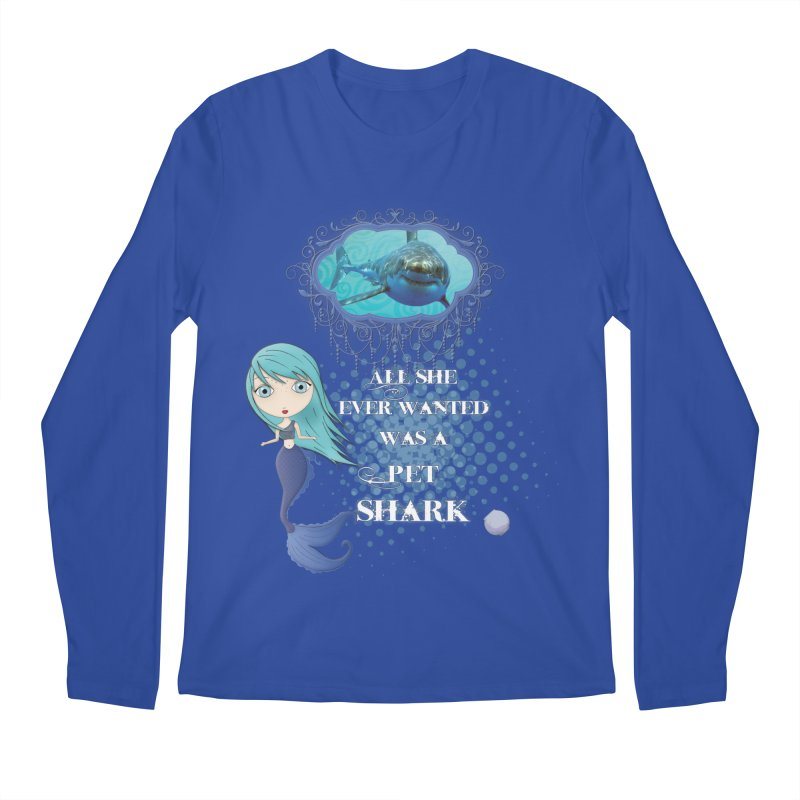 All She Ever Wanted Was A Pet Shark Men's Regular Longsleeve T-Shirt by LittleMissTyne's Artist Shop