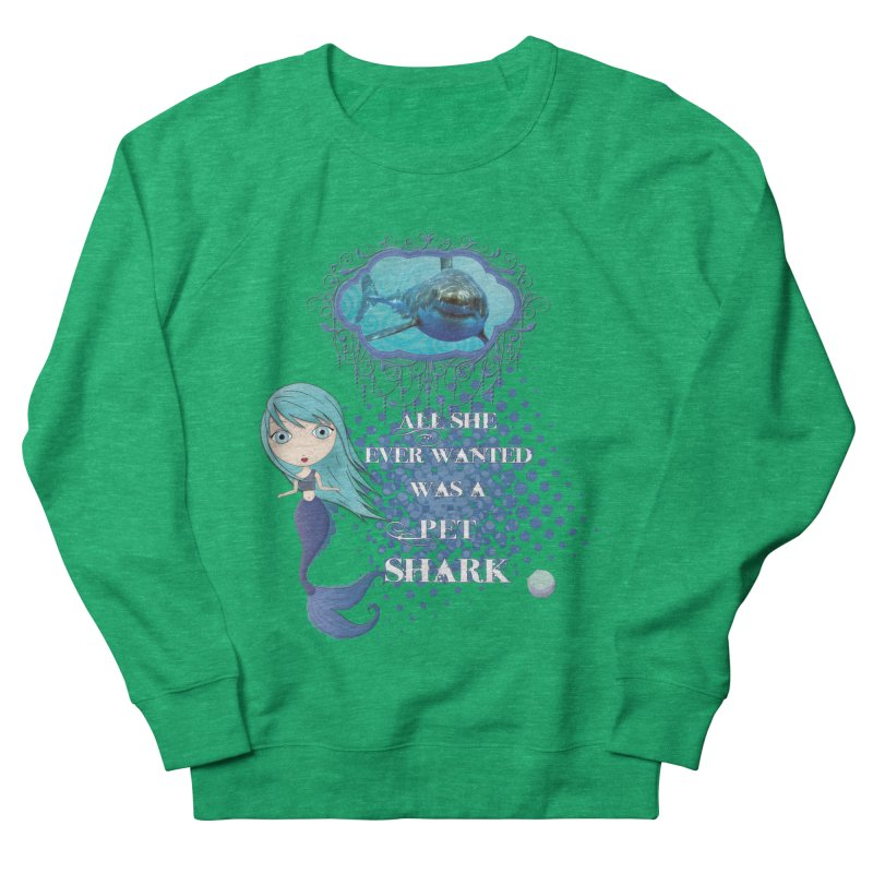 All She Ever Wanted Was A Pet Shark Women's Sweatshirt by LittleMissTyne's Artist Shop