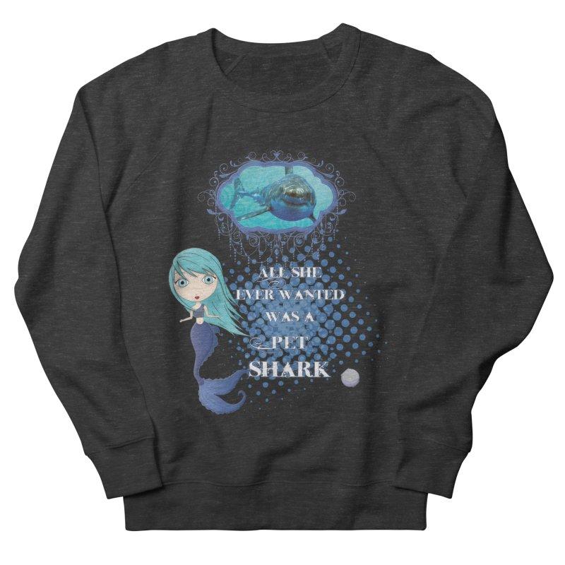 All She Ever Wanted Was A Pet Shark Men's French Terry Sweatshirt by LittleMissTyne's Artist Shop