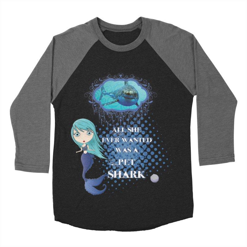 All She Ever Wanted Was A Pet Shark Men's Baseball Triblend Longsleeve T-Shirt by LittleMissTyne's Artist Shop