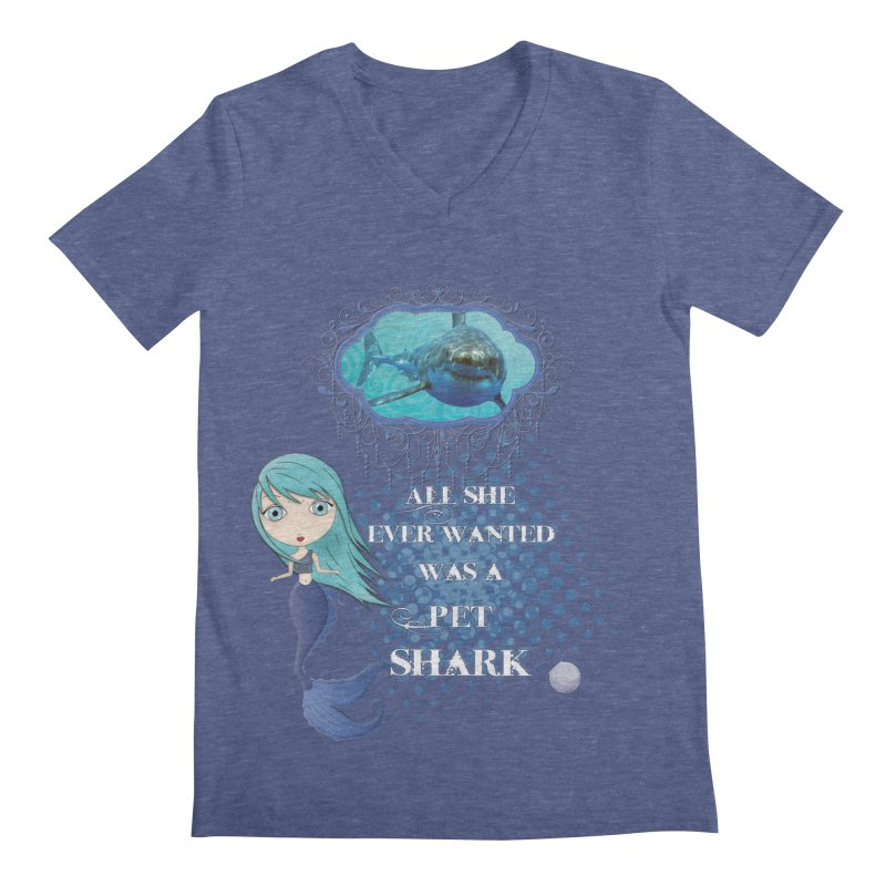 All She Ever Wanted Was A Pet Shark Men's Regular V-Neck by LittleMissTyne's Artist Shop