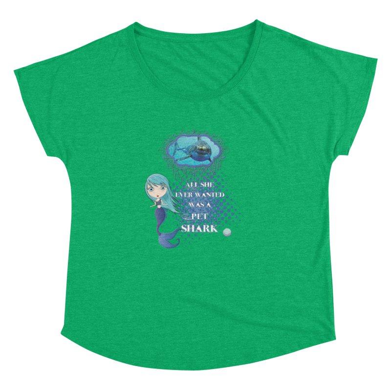 All She Ever Wanted Was A Pet Shark Women's Dolman Scoop Neck by LittleMissTyne's Artist Shop