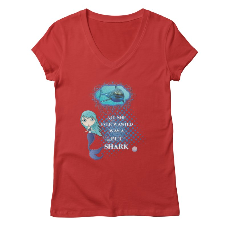 All She Ever Wanted Was A Pet Shark Women's Regular V-Neck by LittleMissTyne's Artist Shop