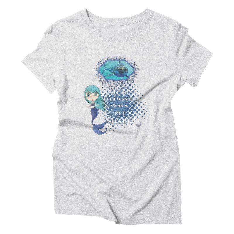 All She Ever Wanted Was A Pet Shark Women's Triblend T-Shirt by LittleMissTyne's Artist Shop