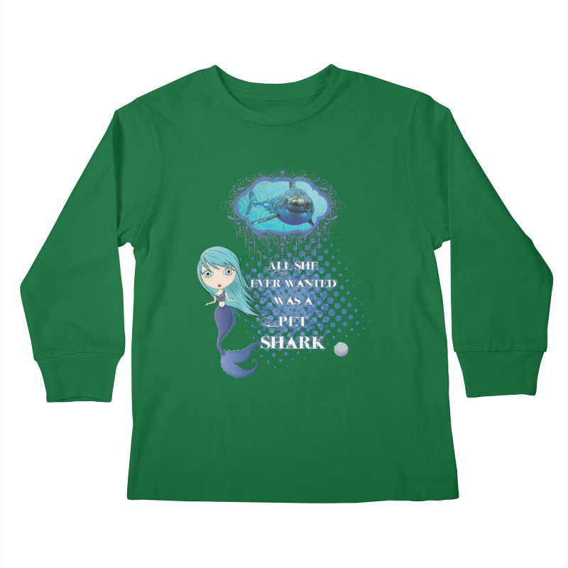 All She Ever Wanted Was A Pet Shark Kids Longsleeve T-Shirt by LittleMissTyne's Artist Shop