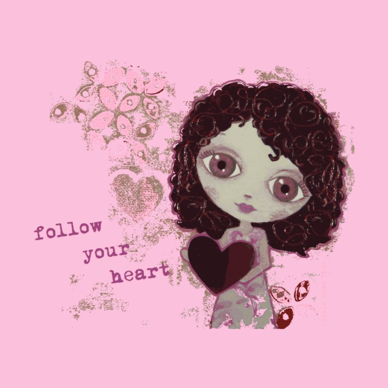 Follow Your Heart Men's T-Shirt by LittleMissTyne's Artist Shop