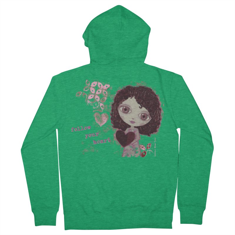 Follow Your Heart Women's Zip-Up Hoody by LittleMissTyne's Artist Shop