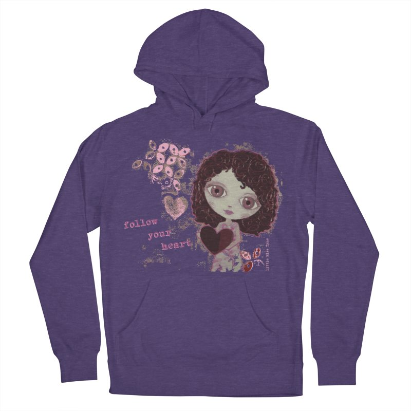 Follow Your Heart Women's French Terry Pullover Hoody by LittleMissTyne's Artist Shop