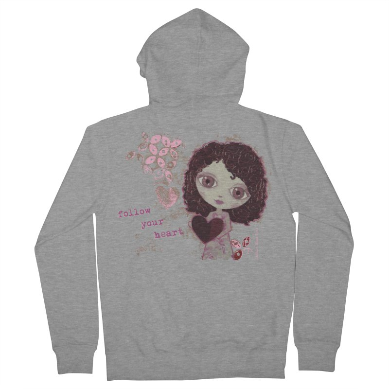 Follow Your Heart Women's French Terry Zip-Up Hoody by LittleMissTyne's Artist Shop