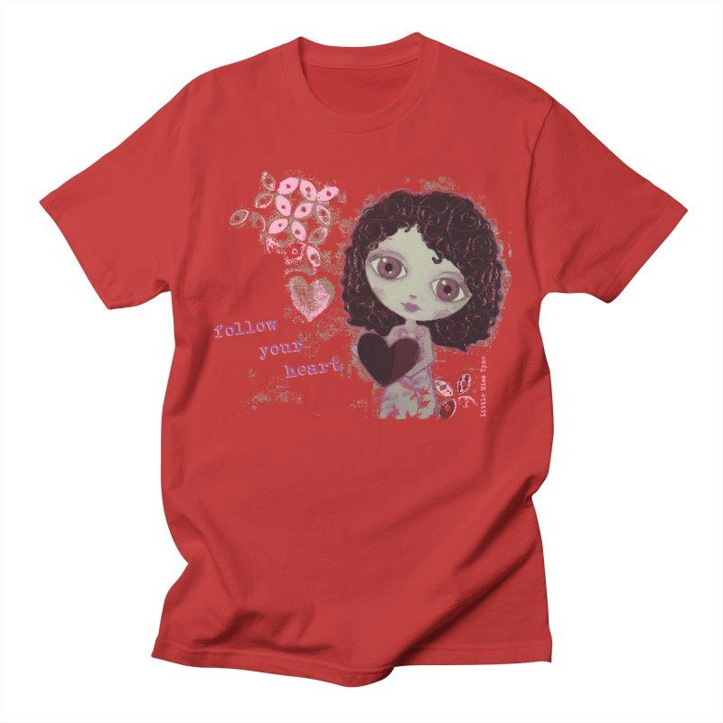 Follow Your Heart Women's Regular Unisex T-Shirt by LittleMissTyne's Artist Shop