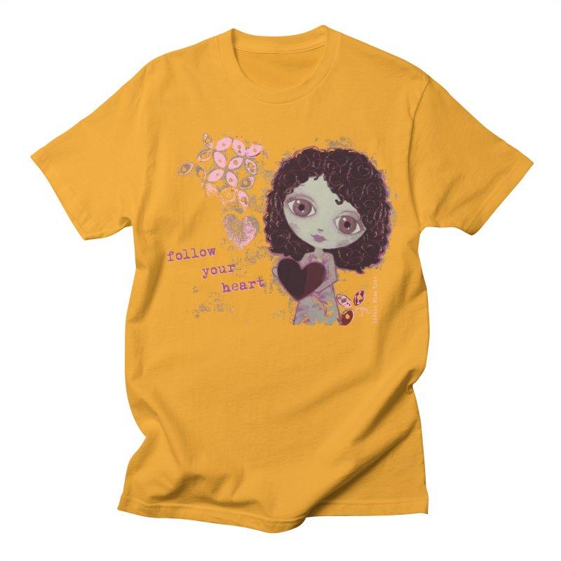 Follow Your Heart Men's T-Shirt by LittleMissTyne's Artist Shop